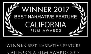WINNER best narrative feature  CALIFORNIA FILM AWARDS 2017